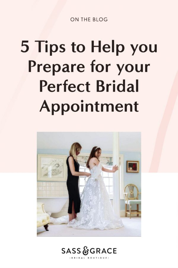 Sass and Grace 5 tips to prepare for your bridal appointment